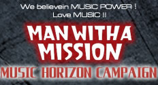 MAN WITH A MISSION MUSIC HORIZON CAMPAIGN